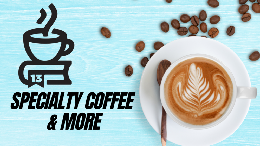 13 - Specialty Coffee & More cover
