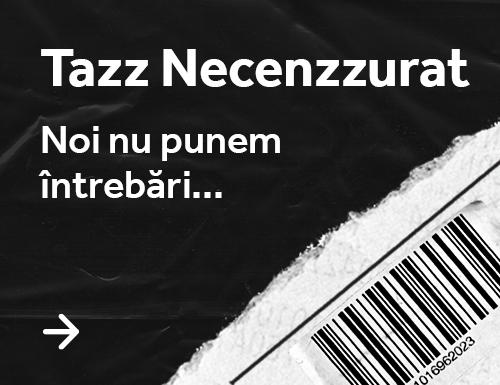 Tazz Necenzzurat
