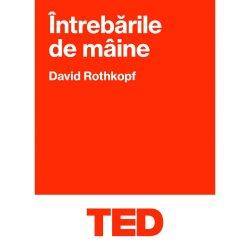 TED - Intrebarile de maine