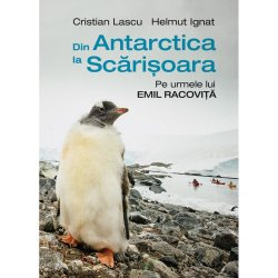 Din Antarctica la Scarisoara