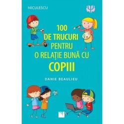 100 de trucuri pentru o relatie mai buna cu copiii